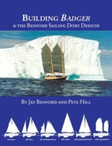 Building Badger : & the Benford Sailing Dory Designs, Paperback Book