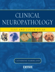 Clinical Neuropathology : Text and Color Atlas, Paperback / softback Book