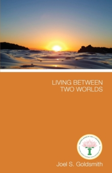 Living Between Two Worlds : See the Universe Both from within and from without, Paperback Book
