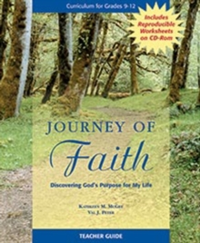 Journey of Faith Teacher Guide : Discovering God's Purpose for My Life, Spiral bound Book