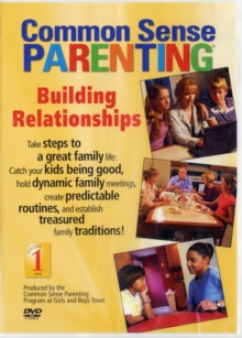 Common Sense Parenting : Building Relationships, Paperback Book