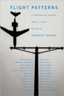 Flight Patterns : A Century of Stories about Flying, Paperback / softback Book