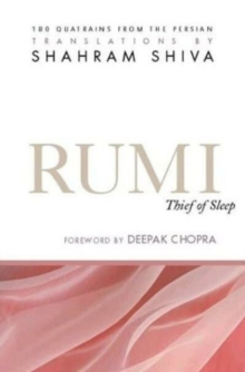 Rumi - Thief of Sleep : 180 Quatrains from the Persian, Paperback Book