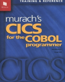 Murach's CICS for the Cobol Programmer : Training and Reference, Book Book