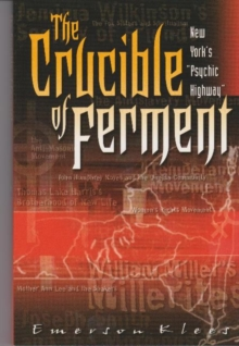 "The Crucible of Ferment: New York's ""Psychic Highway"" : New York's ""Psychic Highway"", Paperback / softback Book"