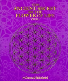 The Ancient Secret of the Flower of Life : v. 1, Paperback / softback Book