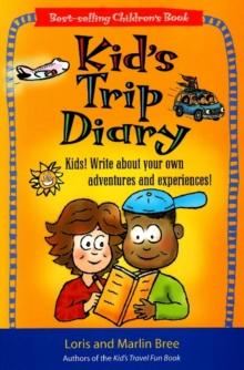 Kid's Trip Diary : Kids! Write About Your Own Adventures and Experiences!, Paperback / softback Book