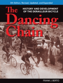 The Dancing Chain : History and Development of the Derailleur Bicycle, Paperback Book
