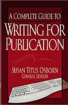 A Complete Guide to Writing for Publication, Paperback Book