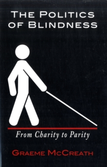 Politics of Blindness : From Charity to Parity, Paperback Book