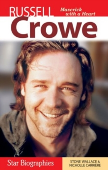 Russell Crowe : Maverick with a Heart, Paperback / softback Book