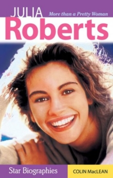 Julia Roberts : More than a Pretty Woman, Paperback Book