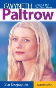 Gwyneth Paltrow : Grace & the Girl Next Door, Paperback Book