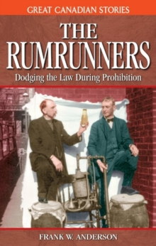 Rumrunners, The : Dodging the Law During Prohibition, Paperback Book