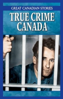True Crime Canada Box Set : Canadian Crimes & Capers, Mobsters & Rumrunners of Canada, Multiple copy pack Book