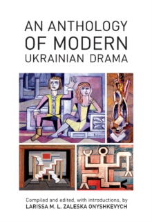 An Anthology of Modern Ukrainian Drama, Paperback Book