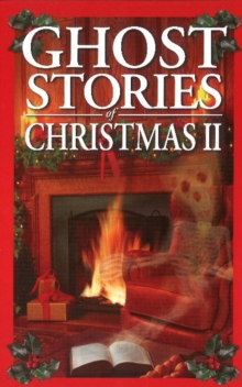 Ghost Stories of Christmas Box Set II : Haunted Christmas, Ghost Stories of Christmas and Fireside Ghost Stories, Multiple copy pack Book