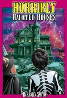 Horribly Haunted Houses : True Ghost Stories, Paperback Book