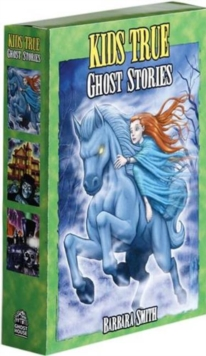 Kids True Ghost Stories Box Set : Animal Phantoms, Horribly Haunted Houses, Ghost Riders, Multiple copy pack Book