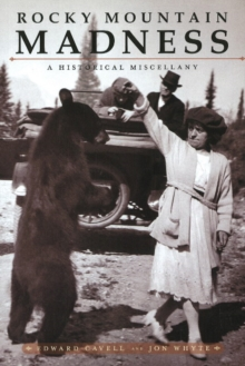 Rocky Mountain Madness : A Historical Miscellany, Paperback Book