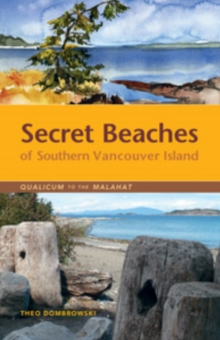 Secret Beaches of Southern Vancouver Island : Qualicum to the Malahat, Paperback Book