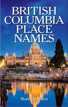 British Columbia Place Names, Paperback Book
