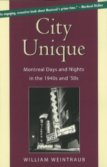 City Unique : Montreal Days & Nights in the 1940s & 50s, Paperback / softback Book