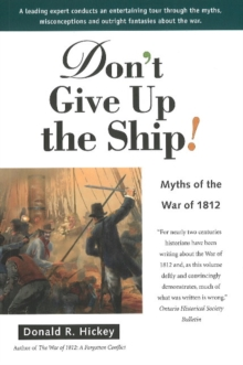 Don't Give Up the Ship! : Myths of the War of 1812, Paperback Book