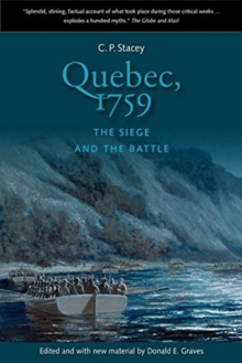 Quebec, 1759 : The Siege & the Battle, Paperback Book