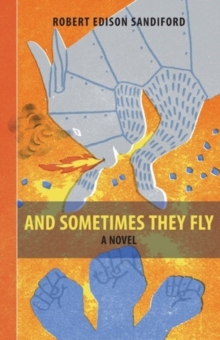 And Sometimes They Fly, Paperback Book