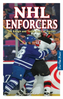 NHL Enforcers : The Rough and Tough Guys of Hockey, Paperback / softback Book