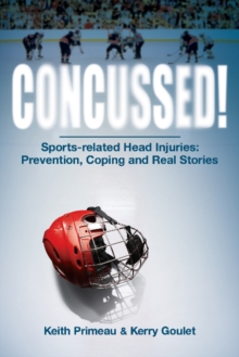 Concussed! : Sport-related Head Inuries: Prevention, Coping and Real Stories, Paperback Book