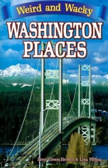 Weird & Wacky Washington Places, Paperback Book