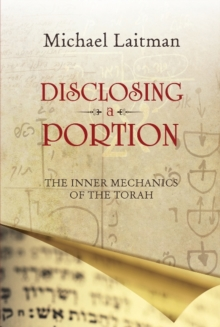 Disclosing a Portion : The Inner Mechanics of the Torah, Paperback Book