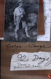 Ninety-Two Days : Travels in Guiana and Brazil, Paperback Book