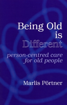 Being Old is Different : Person-Centred Care for Old People, Paperback Book