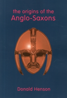 Origins of the Anglo-Saxons, Paperback / softback Book