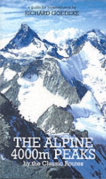 The Alpine 4000m Peaks by the Classic Routes : A Guide for Mountaineers, Paperback Book