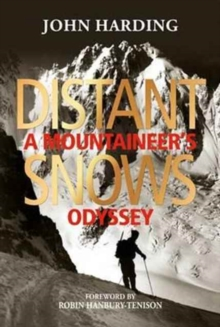 Distant Snows : A Mountaineer's Odyssey, Hardback Book