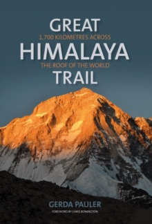 Great Himalaya Trail : 1,700 kilometres across the roof of the world, Paperback / softback Book