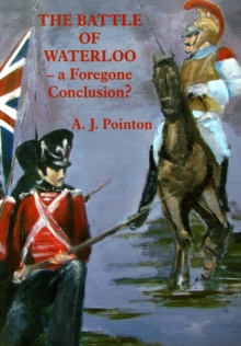 The Battle of Waterloo - A Foregone Conclusion?, Paperback Book