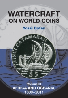 Watercraft on World Coins : Africa & Oceania Volume III, Paperback Book