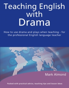 Teaching English with Drama, Paperback / softback Book