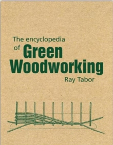 The Encyclopedia of Green Woodworking, Paperback Book
