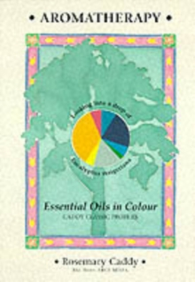 Aromatherapy : Essential Oils in Colour, Paperback / softback Book