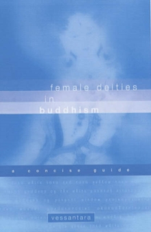 Female Deities in Buddhism : A Concise Guide, Paperback / softback Book