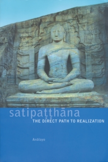 Satipatthana : The Direct Path to Realization, Paperback Book
