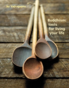 Buddhism : Tools for Living Your Life, Paperback / softback Book