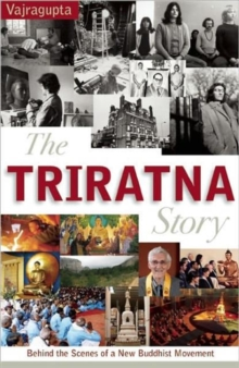 The Triratna Story : Behind the Scenes of a New Buddhist Movement, Paperback / softback Book