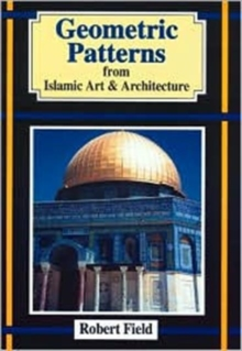 Geometric Patterns from Islamic Art and Architecture, Paperback / softback Book